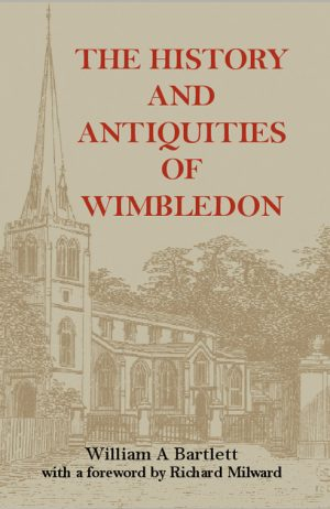 The History and Antiquities of Wimbledon